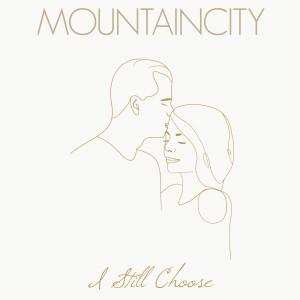 MountainCity的專輯I Still Choose