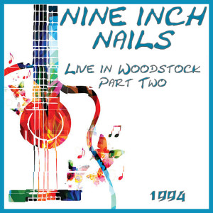 Album Live in Woodstock 1994 Part Two from Nine Inch Nails
