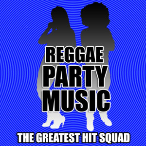 The Greatest Hit Squad的專輯Reggae Party Music