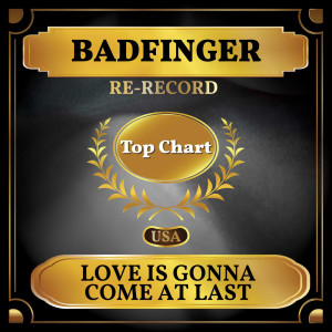 Album Love Is Gonna Come at Last (Billboard Hot 100 - No 69) from Badfinger