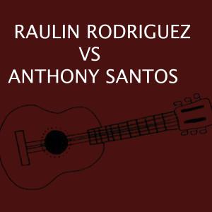 Bachata的專輯Raulin Rodríguez Vs Anthony Santos