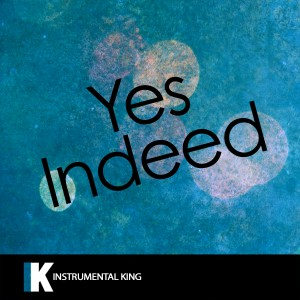 Instrumental King的專輯Yes Indeed (In the Style of Lil Baby & Drake) [Karaoke Version] - Single