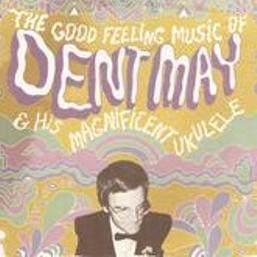 อัลบัม The Good Feeling Music of Dent May & His Magnificent Ukulele ศิลปิน Dent May