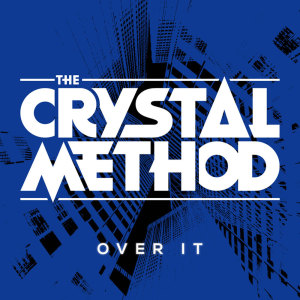 Album Over It (Explicit) from The Crystal Method