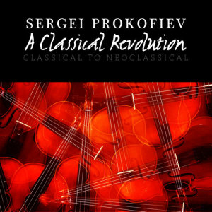 Album Sergei Prokofiev: A Classical Revolution - Classical to Neoclassical from Bowling Green Philharmonia