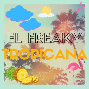 Album Tropicana (Explicit) from El Freaky