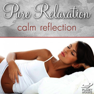 The Hit Co.的專輯Pure Relaxation: Calm Reflection