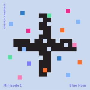 Listen to Blue Hour song with lyrics from 투모로우바이투게더