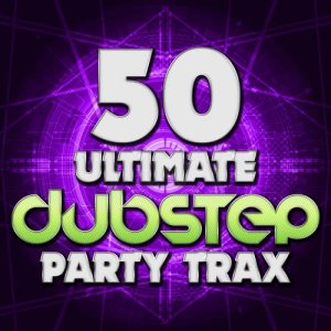 Album 50 Ultimate Dubstep Party Trax from Various Artists