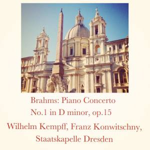Album Brahms: Piano Concerto No.1 in D minor, op.15 from Wilhelm Kempff