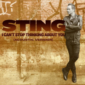 Sting的專輯I Can't Stop Thinking About You