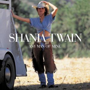 Listen to Any Man Of Mine song with lyrics from Shania Twain