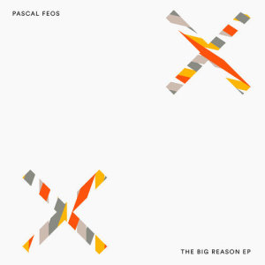 Album The Big Reason from Pascal FEOS