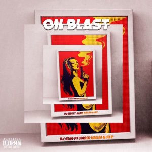 Listen to On Blast song with lyrics from Dj Slim
