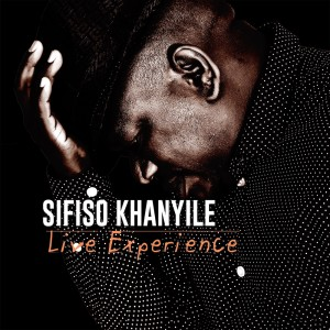 Album Live Experience from Sifiso Khanyile