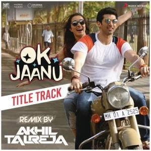 "Album Ok Jaanu (Remix By DJ Akhil Talreja) [From ""OK Jaanu""] from Srinidhi Venkatesh"