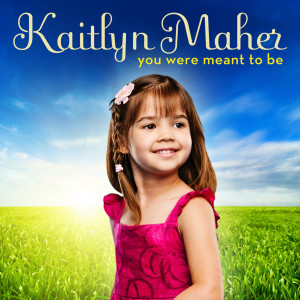 Kaitlyn Maher的專輯You Were Meant To Be