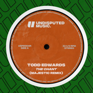Album The Chant (Majestic Remix) from Todd Edwards