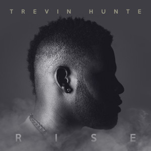 Album Rise from Trevin Hunte