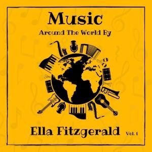 Ella Fitzgerald的專輯Music Around the World by Ella Fitzgerald, Vol. 1