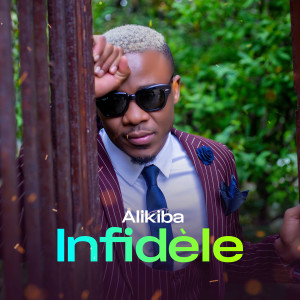 Album Infidèle from Alikiba