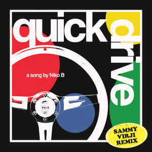 Album Quick Drive (Sammy Virji Remix) from Niko B