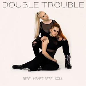 Album Rebel Heart, Rebel Soul from Double Trouble