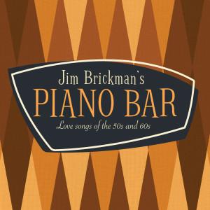 Jim Brickman的專輯Jim Brickman's Piano Bar: 30 Love Songs Of The 50s & 60s