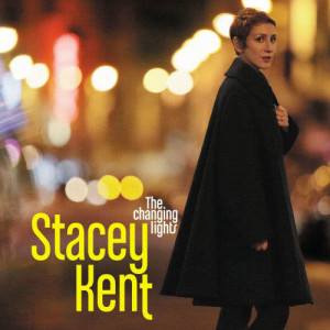 Stacey Kent的專輯The Changing Lights