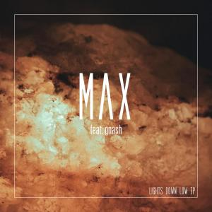 Listen to Lights Down Low song with lyrics from MAX