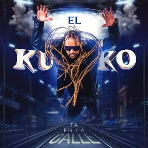 Album El Kuko 'Ta En La Calle from Tono Rosario