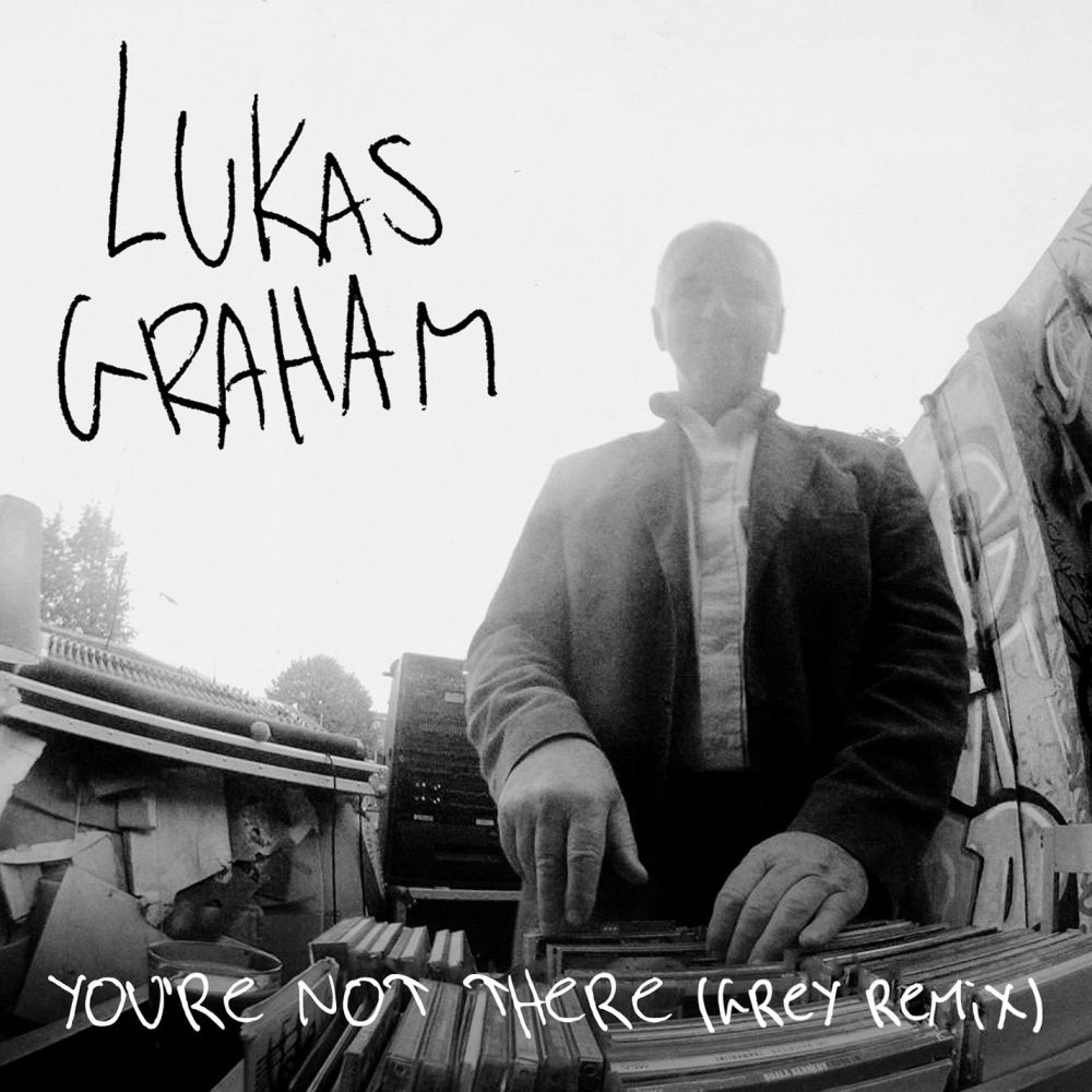 You're Not There (Grey Remix) 2017 Lukas Graham