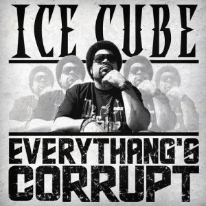 Ice Cube的專輯Everythang's Corrupt
