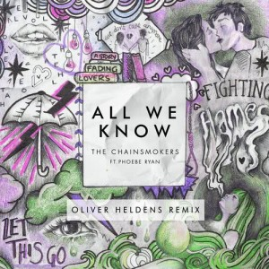 The Chainsmokers的專輯All We Know (Oliver Heldens Remix)