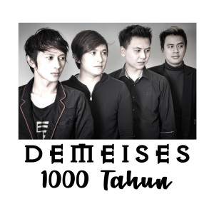 Demeises - 1000 Tahun 2018 Demeises