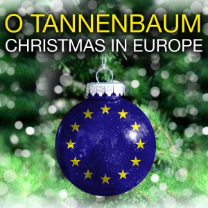Album O TANNENBAUM- CHRISTMAS IN EUROPE (Digitally Remastered) from Various
