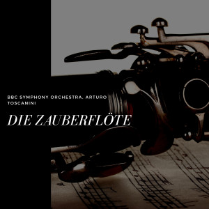 Album Die Zauberflöte from BBC Symphony Orchestra