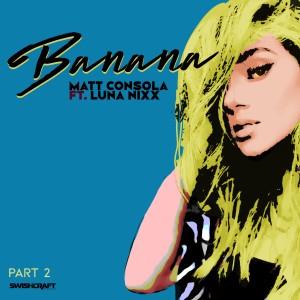 Album Banana (Remixes Part 2) from Matt Consola