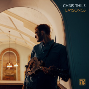Album Laysong from Chris Thile