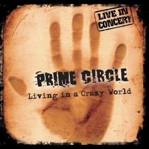 Album Living In A Crazy World (Live In Concert) from Prime Circle