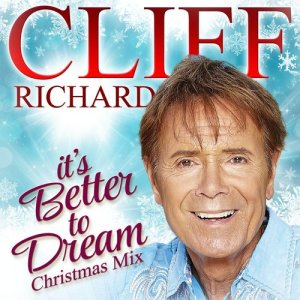 Cliff Richard的專輯It's Better to Dream (Christmas Mix)