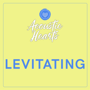 Levitating dari Acoustic Hearts