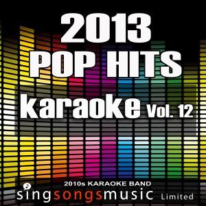 2010s Karaoke Band的專輯2013 Pop Hits, Vol. 12
