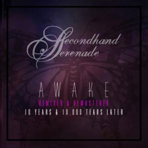Awake: Remixed & Remastered, 10 Years & 10,000 Tears Later dari Secondhand Serenade