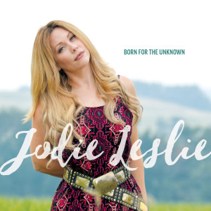 Jodie Leslie的專輯Born for the Unknown