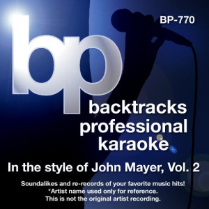 Album Karaoke - In the style of John Mayer, Vol. 2 from Backtrack Professional Karaoke Band