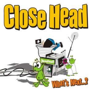 What's Next...? dari Closehead