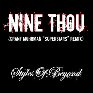 Album Nine Thou (Grant Mohrman Superstars Remix) from Styles of Beyond