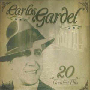 Carlos Gardel的專輯20 Greatest Hits