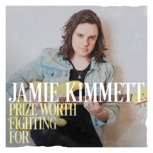 Album Prize Worth Fighting For - EP from Jamie Kimmett
